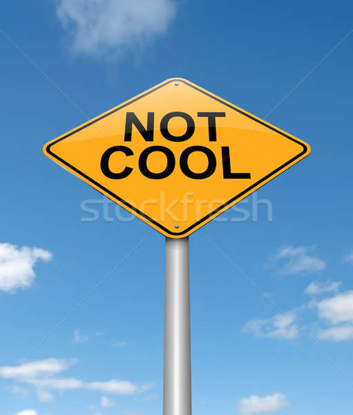 Not cool concept sign. Stock photo © 72soul