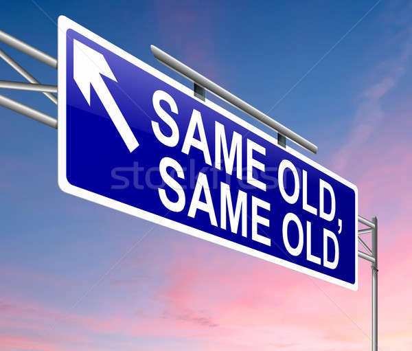 Same old sign. Stock photo © 72soul