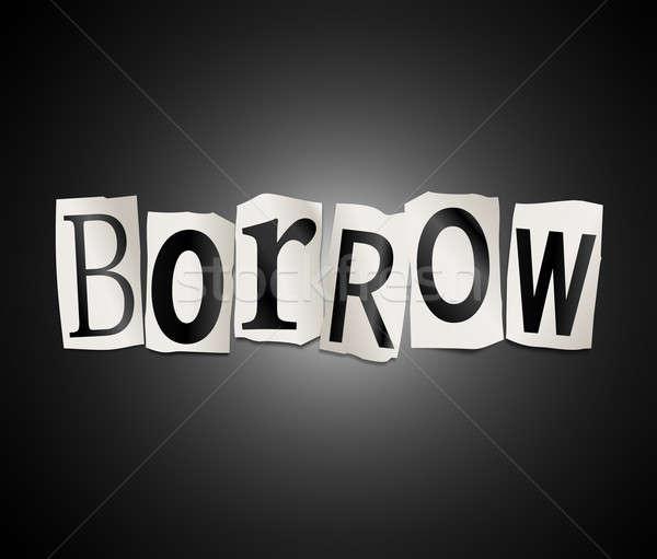 Borrow concept. Stock photo © 72soul