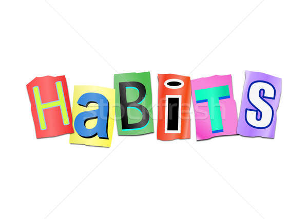 Habits word concept. Stock photo © 72soul