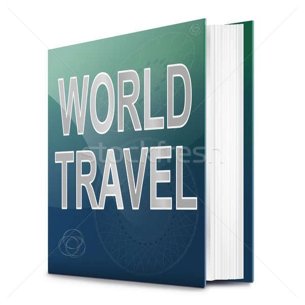Világutazás illusztráció könyv cím fehér háttér Stock fotó © 72soul