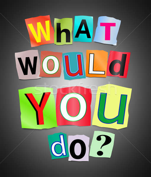 What would you do? Stock photo © 72soul