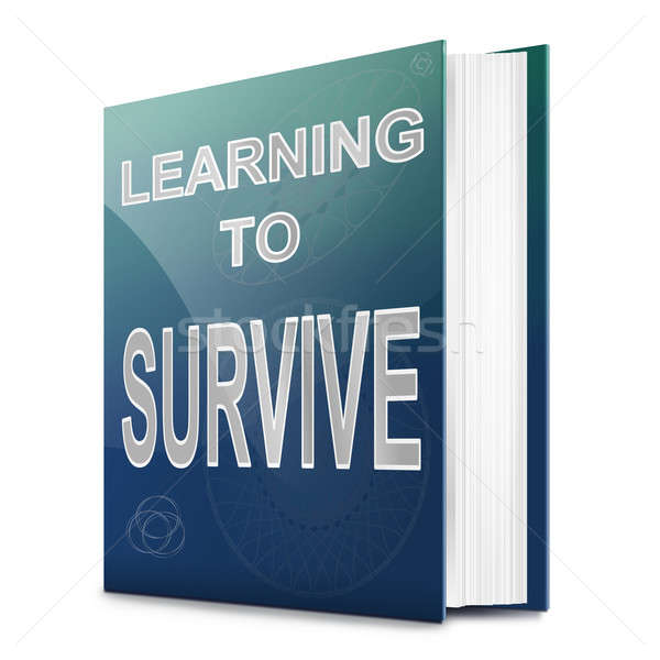 Learn to survive concept. Stock photo © 72soul