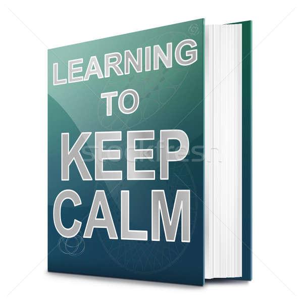 Keep calm concept. Stock photo © 72soul