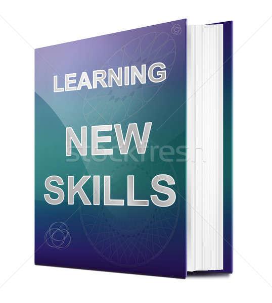 New skills concept. Stock photo © 72soul