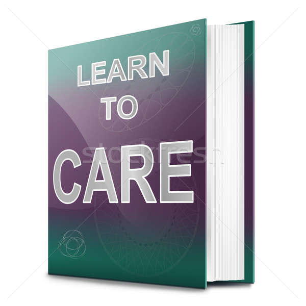 Learn to care concept. Stock photo © 72soul
