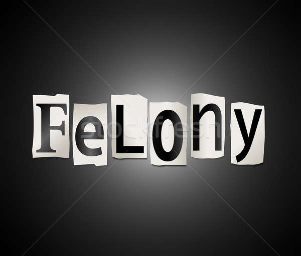 Stock photo: Felony concept.