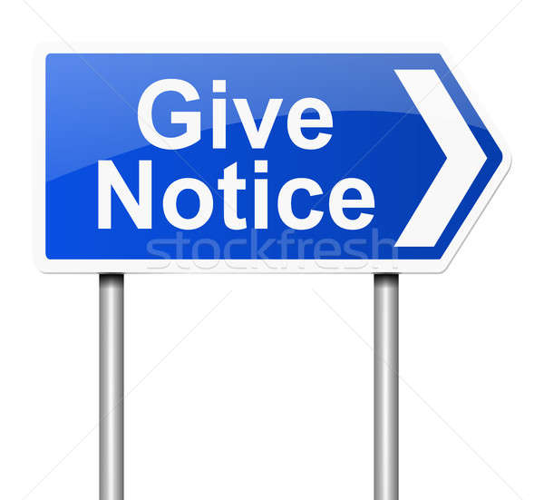 Give notice concept. Stock photo © 72soul