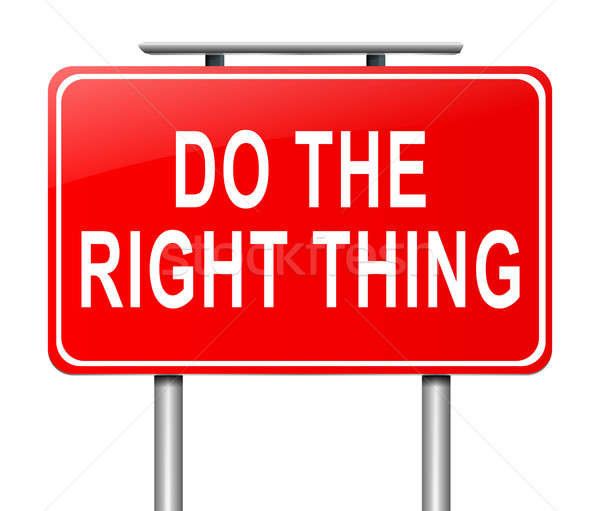 Do the right thing. Stock photo © 72soul