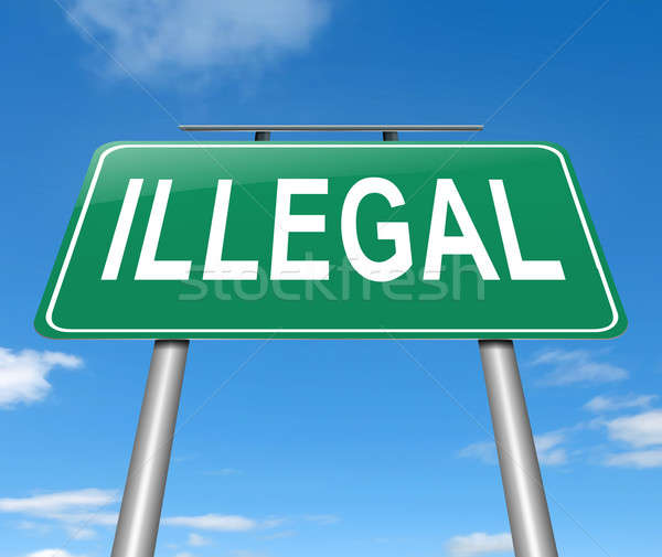Stock photo: Illegal concept sign.