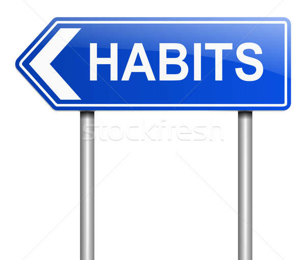 Habits sign concept. Stock photo © 72soul