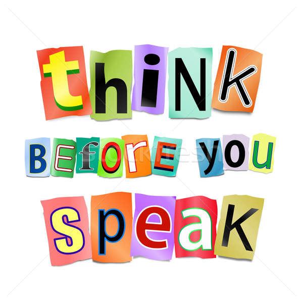 Think before you speak. Stock photo © 72soul