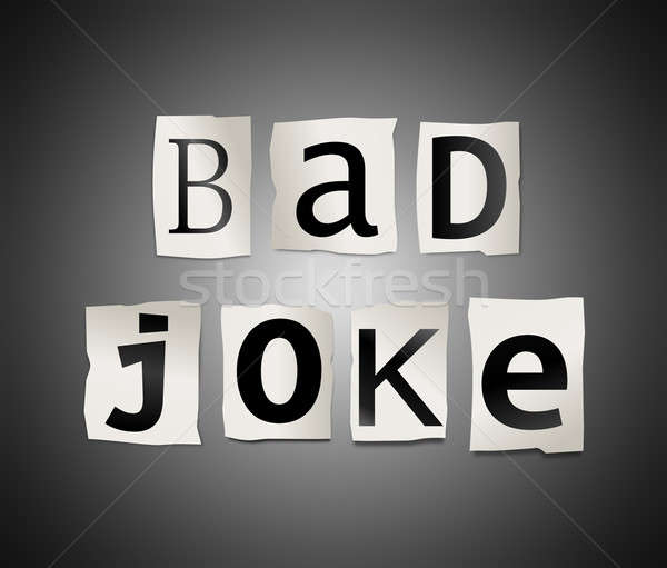 Bad joke concept. Stock photo © 72soul