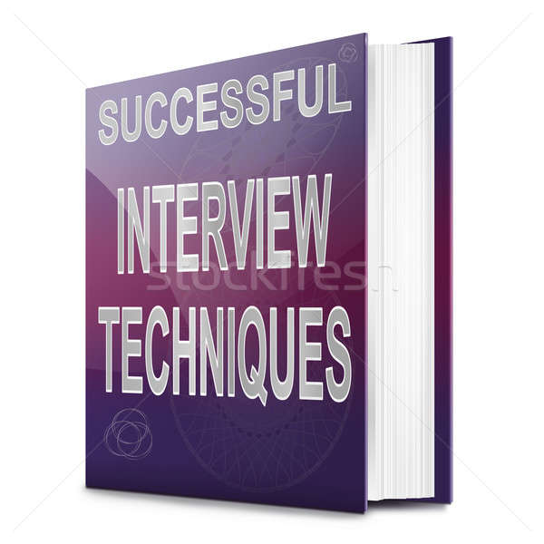 Interview techniques concept. Stock photo © 72soul