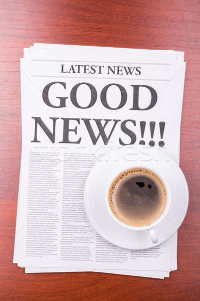 Stock photo: The newspaper  GOOD NEWS  and coffee