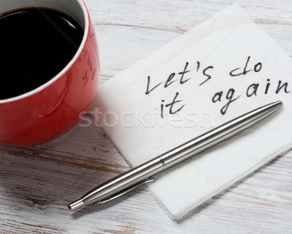 Stock photo: Let us do it again written on napkin