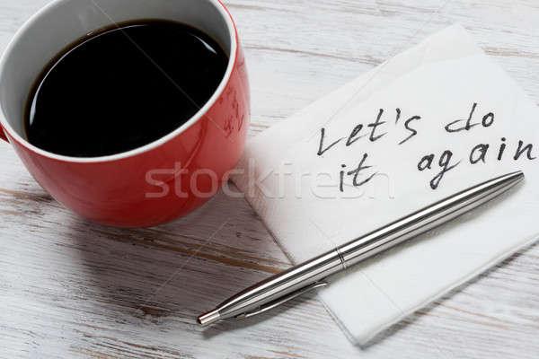 Let us do it again written on napkin Stock photo © adam121