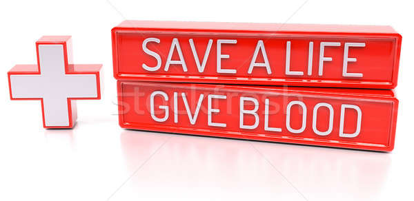 Stock photo: Save a Life, Give Blood - 3d banner, isolated on white backgroun