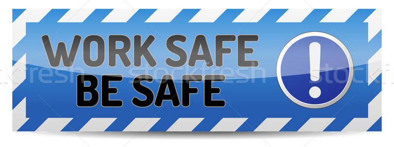 Stock photo: Work safe be safe