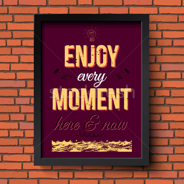 Enjoy every moment here and now. Stylized retro poster in a fram Stock photo © alevtina