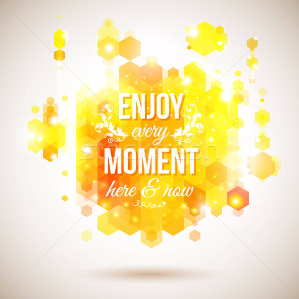 Enjoy every moment here and now. Motivating bright yellow poster Stock photo © alevtina