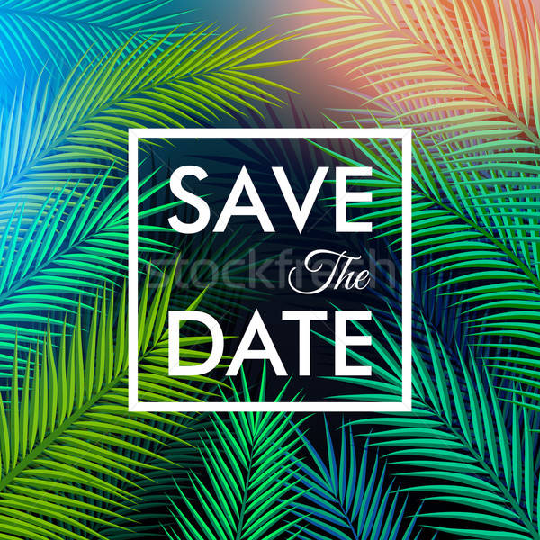 Save the date for your personal holiday. Tropical background wit Stock photo © alevtina