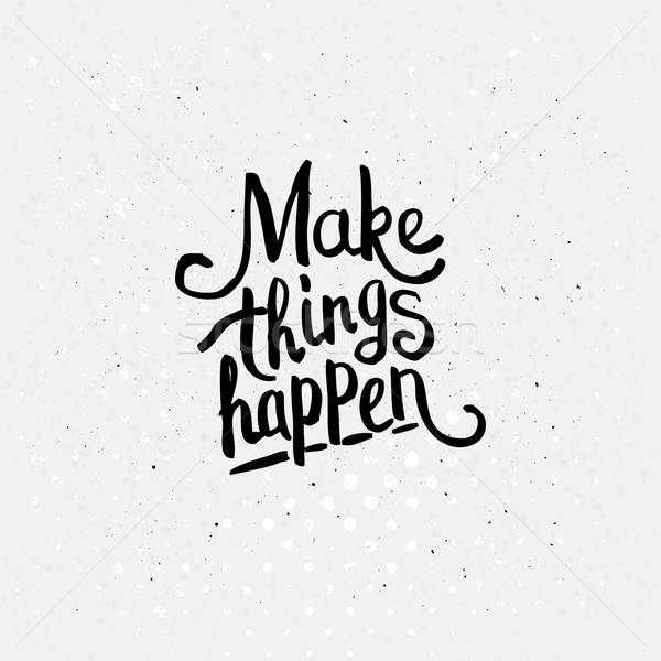 Make Things Happen Concept Stock photo © alevtina