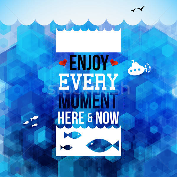 Enjoy every moment here and now. Motivating poster, nautical bac Stock photo © alevtina
