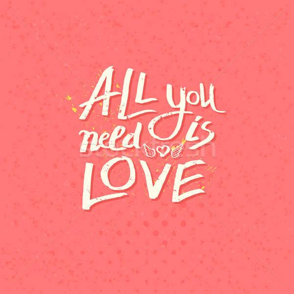 Motivazionale messaggio tutti bisogno amore romantica Foto d'archivio © alevtina