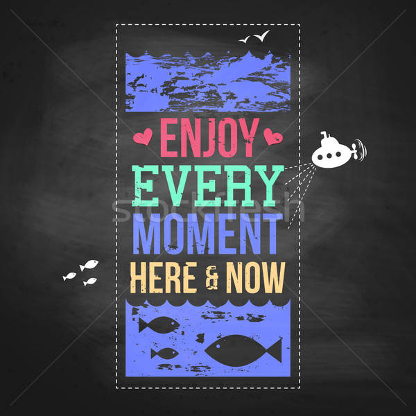 Enjoy every moment here and now. Motivating poster stylized with Stock photo © alevtina