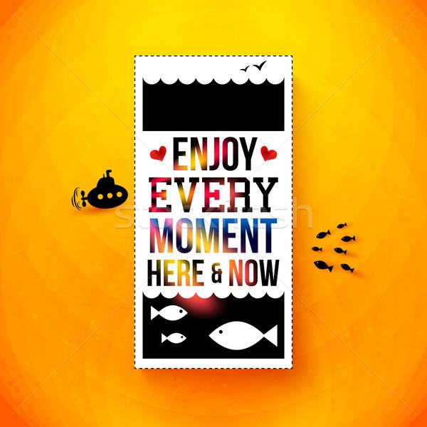 Enjoy every moment here and now. Motivating poster, typography d Stock photo © alevtina