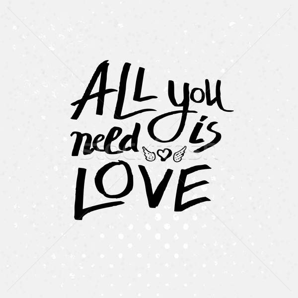 Inspirational message - All You Need Is Love Stock photo © alevtina
