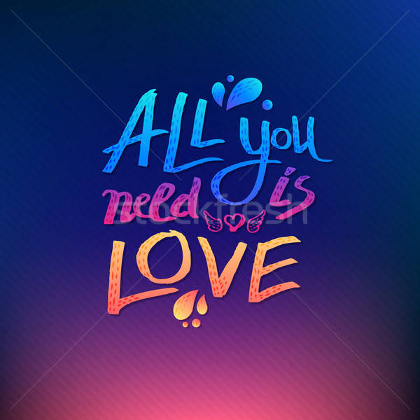 All You Need Is Love inspirational card design Stock photo © alevtina
