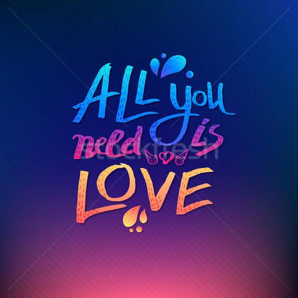 Tous besoin amour inspiré vecteur Photo stock © alevtina
