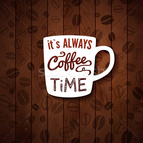 It is always coffee time. Poster with coffee cups on a wooden ba Stock photo © alevtina