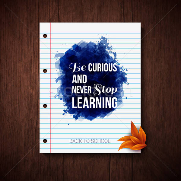 Be curious and never stop learning. Motivating poster. Note pape Stock photo © alevtina