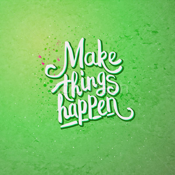 Make Things Happen Concept on Light Green Stock photo © alevtina