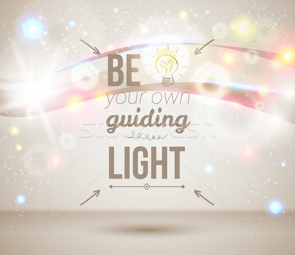 Be your own guiding light. Motivating light poster. Stock photo © alevtina