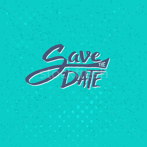 Save the Date Texts on Blue Green Background Stock photo © alevtina