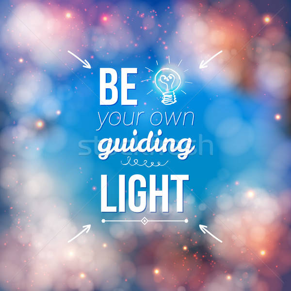 Be Your Own Guiding Light Concept Stock photo © alevtina