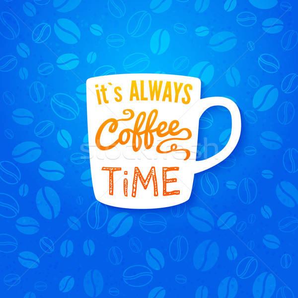 Sempre café tempo cartaz xícaras de café brilhante Foto stock © alevtina