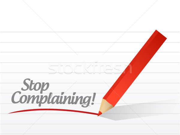 stop complaining written on a white paper. illustration design n Stock photo © alexmillos