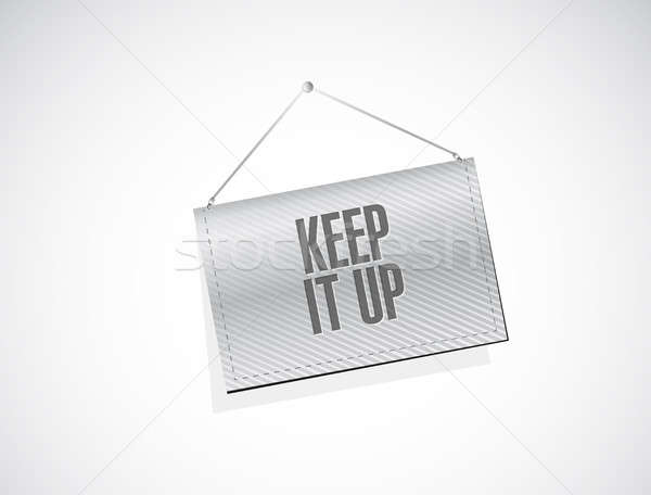 Keep it up banner sign concept illustration design Stock photo © alexmillos