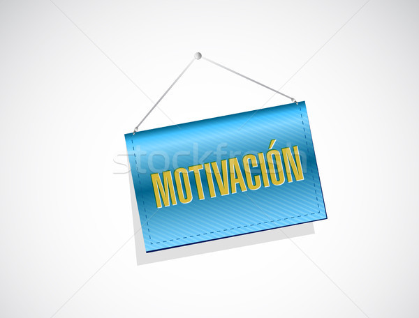 Motivation hanging banner sign in Spanish concept Stock photo © alexmillos