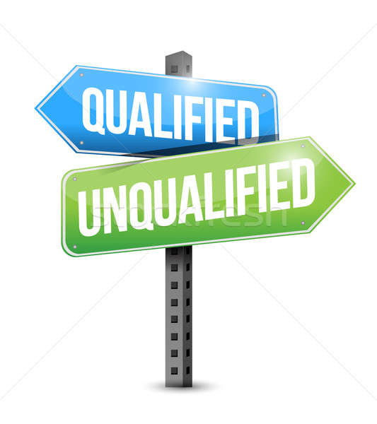 qualified, unqualified road sign illustration design over a whit Stock photo © alexmillos