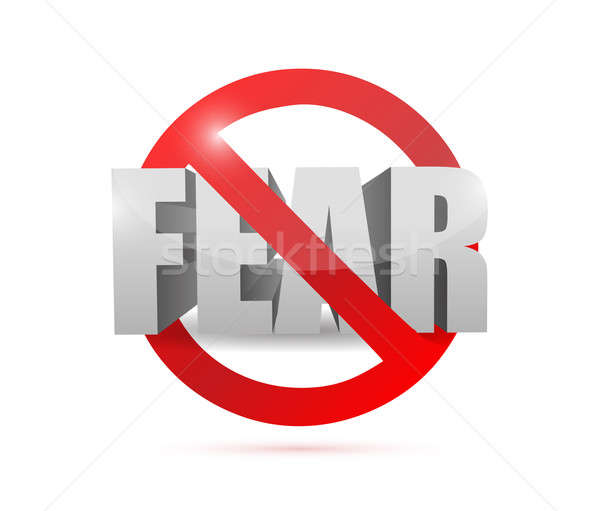 No fear concept sign illustration design  Stock photo © alexmillos