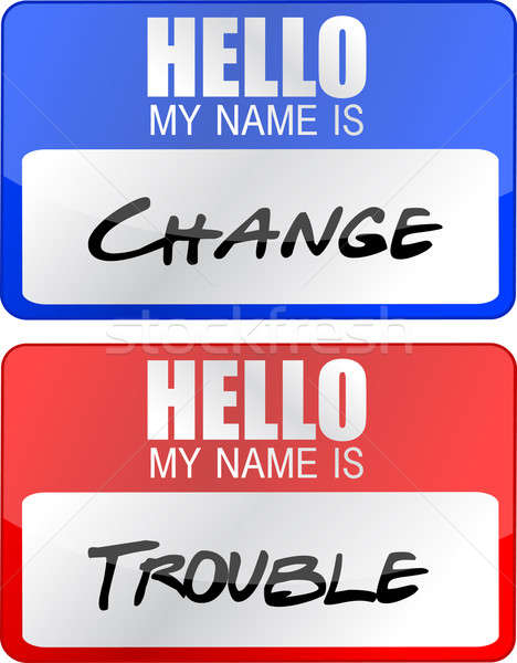 change and trouble name tags illustration designs over white Stock photo © alexmillos