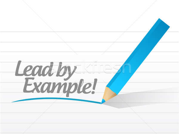 lead by example written on a white piece of paper. illustration  Stock photo © alexmillos