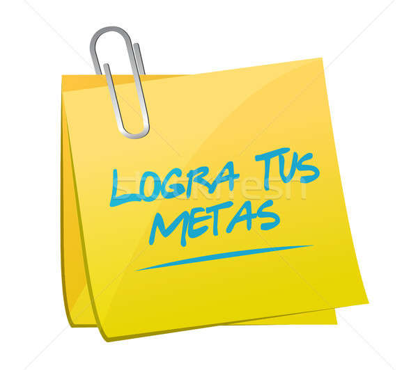 achieve your goals memo post sign in Spanish. Stock photo © alexmillos