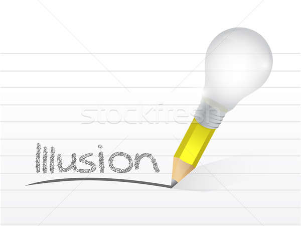 Illusion written with a light bulb idea pencil  Stock photo © alexmillos